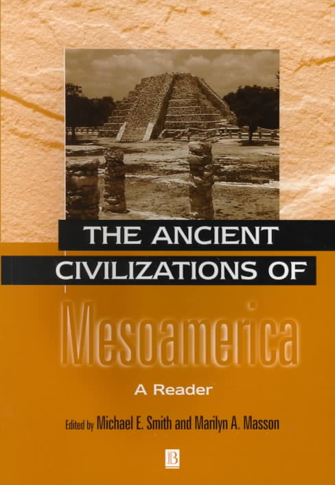 Ancient Civilizations of Mesoamerica By Smith, Michael Ernest (EDT)/ Masson, Marilyn A. (EDT)